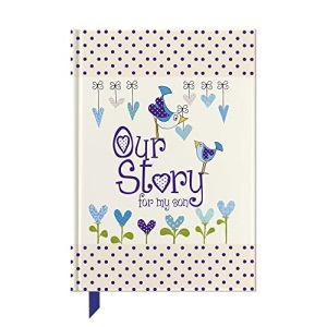 Our Story, for my son : Memory Journal capturing 18 years of stories & memories of your son (Journals of a Lifetime) (Parent & Child): No. 4
