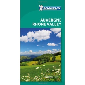 Michelin Green Guide Auvergne Rhone Valley, 6th Edition (Michelin Green Guides)
