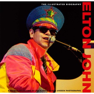 Elton John: Collector's Biography (Classic, Rare and Unseen) (Classic Rare & Unseen)