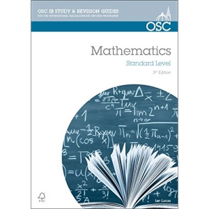 IB Mathematics Standard Level: For Exams from May 2014 (OSC IB Revision Guides for the International Baccalaureate Diploma)