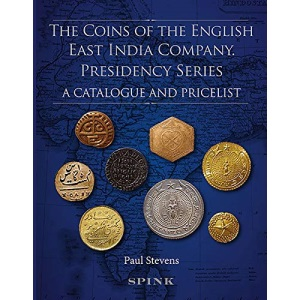 The Coins of the English East India Company: Presidency Series. A Catalogue and Pricelist