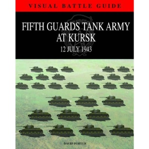 5th Guards Tank Army At Kursk (Visual Battle Guide)