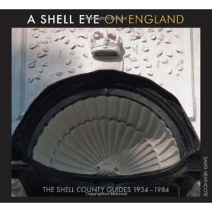 A Shell Eye on England: The Shell County Guides 1934-1984