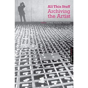 All This Stuff: Archiving the Artist