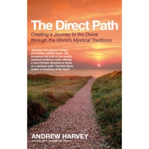 The Direct Path: Creating a Journey to the Divine Using the World's Mystical Traditions