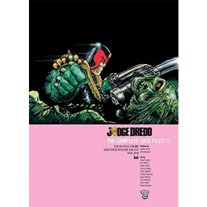 Judge Dredd: Complete Case Files: v. 17