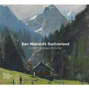 Ken Howards Switzerland: In the Footsteps of Turner