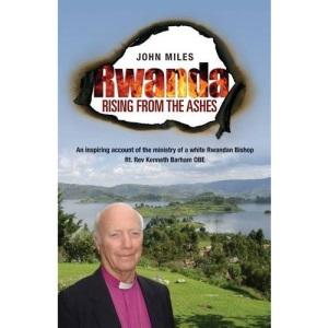 Rwanda Rising From The Ashes