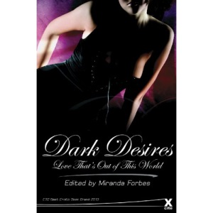 Dark Desires: Love That's Out of This World (Xcite Erotica)
