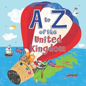 A to Z of the United Kingdom : a fun and engaging colour illustrated children's rhyming book for learning the alphabet: With a Pull Out A to Z Poster Inside
