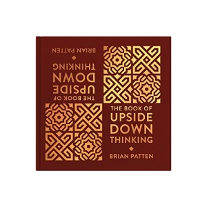 The Book Of Upside Down Thinking: a light-hearted look at life from poet Brian Patten: a magical & unexpected collection (Forget Me Not Books): a magical & unexpected collection by poet Brian Patten