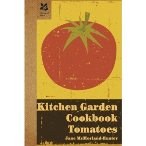 Kitchen Garden: Tomatoes (Kitchen Garden Cookbook)