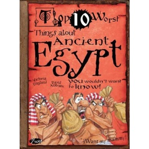 Top 10 Worst Things about Ancient Egypt You Wouldn't Want to Know (Top Ten Worst)