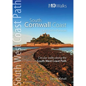 South Cornwall Coast : Land's End to Plymouth - Circular Walks along the South West Coast Path (Top 10 Walks: South West Coast Path) (Top 10 Walks series: South West Coast Path)