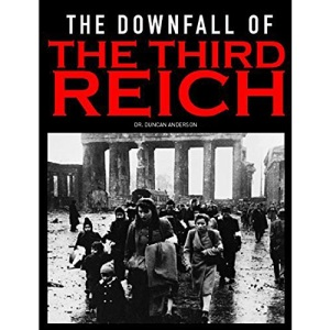The Downfall of the Third Reich (Campaigns of WWII)