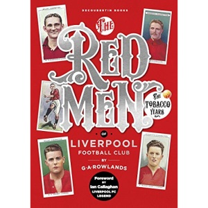 The Redmen Of Liverpool Fc: The Tobacco Years