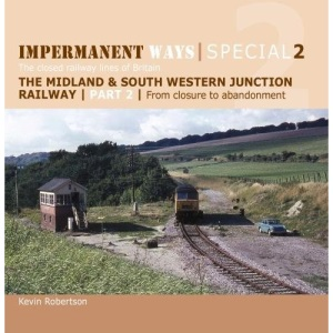 From Closure to Abandonment (2) (Impermanent Ways Special 2: The closed railway lines of Britain)