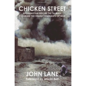 Chicken Street. Afghanistan Before the Taliban: Clearing the Deadly Remnants of War.