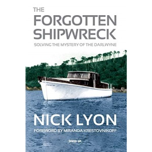 The Forgotten Shipwreck: Solving the Mystery of the Darlwyne