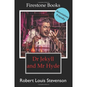 Dr Jekyll and Mr Hyde: Annotation-Friendly Edition (Firestone Books' Annotation-Friendly Editions)