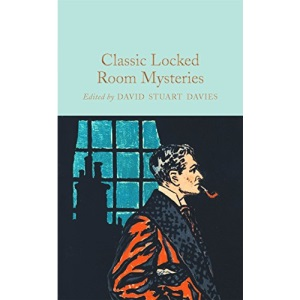 Classic Locked Room Mysteries: Edited by David Stuart Davies (Macmillan Collector's Library)