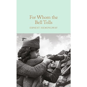 For Whom the Bell Tolls: Ernest Hemingway (Macmillan Collector's Library)