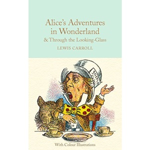 Alice's Adventures in Wonderland and Through the Looking-Glass: Colour Illustrations (Macmillan Collector's Library)