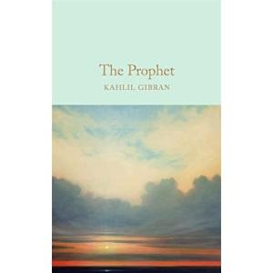 The Prophet: Kahlil Gibran (Macmillan Collector's Library)