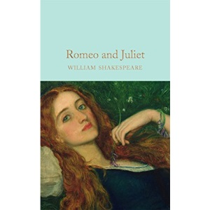 Romeo and Juliet: William Shakespeare (Macmillan Collector's Library)