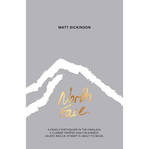 North Face (The Everest Files): A deadly earthquake in the Himalaya. A climber trapped high on Everest. An epic rescue attempt is about to begin.: 2