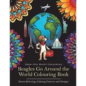 Beagles Go Around the World Colouring Book: Beagle Coloring Book - Perfect Beagle Gifts Idea for Adults and Older Kids: Beagle Coloring Book - Perfect Beagle Gifts Idea for Adults & Kids 10+: Volume 1