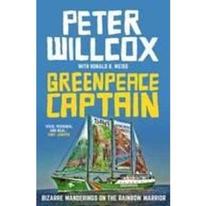 Greenpeace Captain: Bizarre Wanderings on the Rainbow Warrior