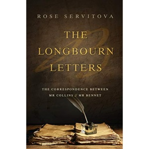 The Longbourn Letters: The Correspondence between Mr Collins & Mr Bennet