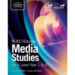 WJEC/Eduqas Media Studies for A Level Year 1 & AS: Student Book
