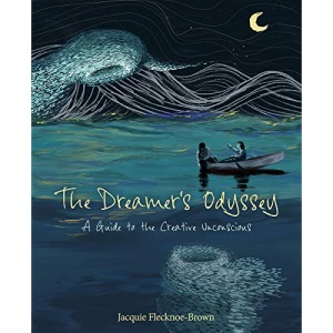 The Dreamer's Odyssey: A Guide to the Creative Unconscious