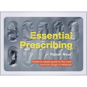 Essential Prescribing: systems-based guide to the most common drugs in medicine