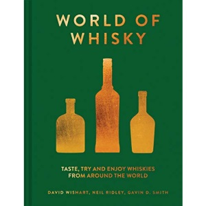 The World of Whisky: Taste, try and enjoy whiskies from around the world