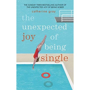 The Unexpected Joy of Being Single: Locating unattached happiness