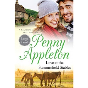 Love At The Summerfield Stables Large Print: A Summerfield Village Sweet Romance: 4 (Summerfield Large Print)