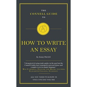 How to Write an Essay (The Connell Short Guide to)