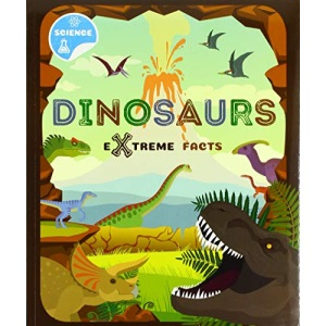 Dinosaurs (Extreme Facts)
