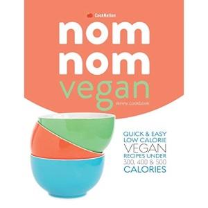 skinny Nom Nom VEGAN cookbook: quick & easy low calorie vegan recipes under 300, 400 & 500 calories