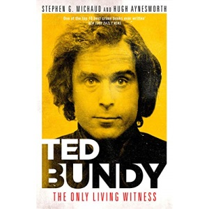 Ted Bundy: The Only Living Witness - One of the 10 best true crime books ever written (New York Daily News)
