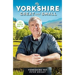 My Yorkshire Great and Small (Yorkshire Vet)