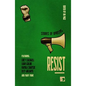 Resist: Stories of Uprising (History-into-Fiction): 2