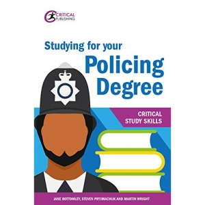 Studying For Your Policing Degree (Critical Study Skills: Police)