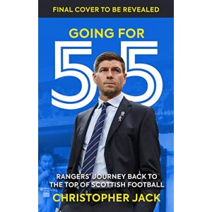 Going for 55: Rangers' Journey Back to the Top of Scottish Football