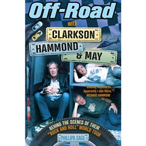 Off-Road with Clarkson, Hammond & May: Behind The Scenes of Their Rock and Roll World Tour