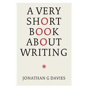 A Very Short Book About Writing