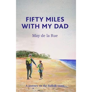 Fifty Miles with my Dad: A journey on the Suffolk coast